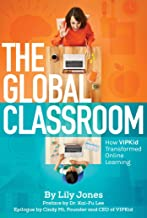 The Global Classroom: How VIPKID Transformed Online Learning (English Edition)