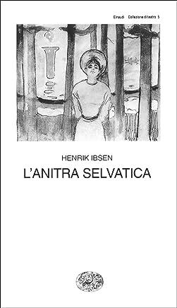 Lanitra selvatica (Collezione di teatro Vol. 5)