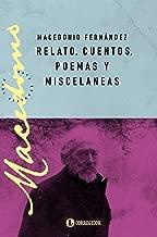 Relatos, cuentos, poemas y misceláneas (Macedonio Fernández | Obras completas nº 7) (Spanish Edition)