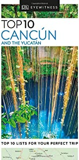 DK Eyewitness Top 10 Cancun and the Yucatan (Pocket Travel Guide)