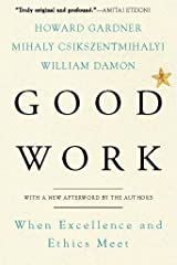Good Work: When Excellence and Ethics Meet (English Edition) eBook Kindle