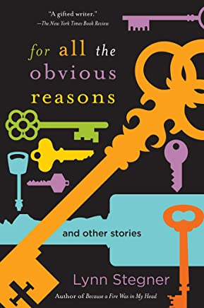 For All the Obvious Reasons: And Other Stories