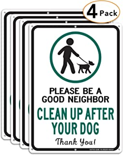 Clean Up After Your Dog Sign 4 Pack, Please Be a Good Neighbor, Clean Up After Your Pets, Be a Good Neighbor Sign, 14x10 Rust Free .40 Aluminum UV Printed, Easy to Mount Weather Resistant, Non-fading