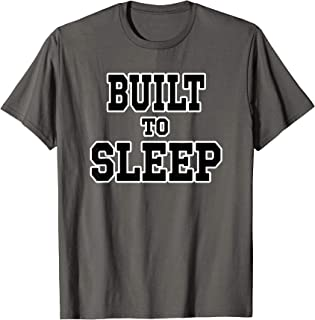 BUILT TO SLEEP COUCH FUTON BED RECLINER FUNNY T-SHIRT T-Shirt