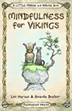 Mindfulness for Vikings: Inspirational quotes and pictures encouraging a happy stress free life for adults and kids: 1 (A Little Moose and Wolfie Book)