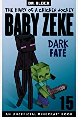 Baby Zeke: Dark Fate: The diary of a chicken jockey, book 15 (an unofficial Minecraft book) (Baby Zeke: The Diary of a Jockey) Kindle Edition