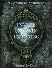 Unbowed, Unbroken, Unrelenting (DLP Anthology Book 1)