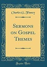Sermons on Gospel Themes (Classic Reprint)