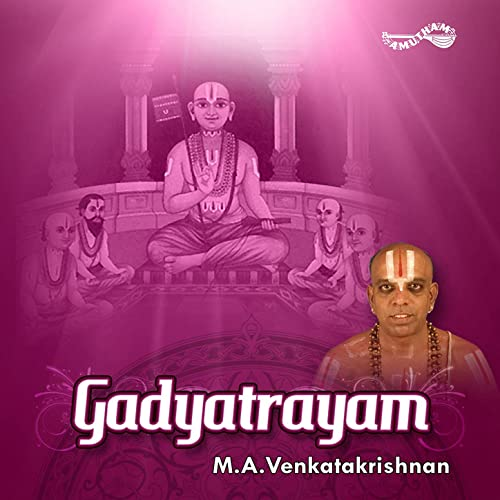 Saranagathi gadyam mp3 song download gadyatrayam saranagathi.