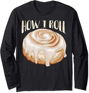 How I Roll Shirt   Cool Cinnamon Buns Enthusiasts Tee Gift