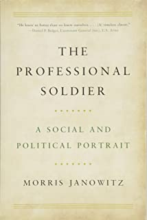 The Professional Soldier: A Social and Political Portrait