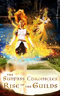 Rise Of The Guilds (The Sunpass Chronicles Book 1)