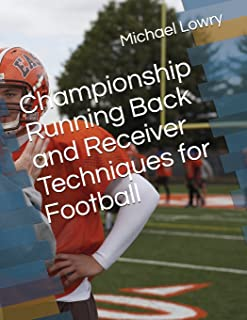Championship Running Back and Receiver Techniques for Football