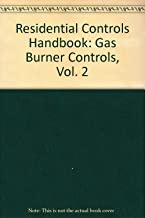 Residential Controls Handbook: Gas Burner Controls, Vol. 2