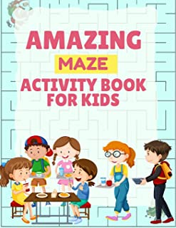 Amazing Maze Activity Book For Kids: Grate Mazes runner cute book for kids 4-8 with 100+ awesome illustration every one en...