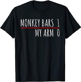 Monkey Bars 1 My Arm 0 T-Shirt