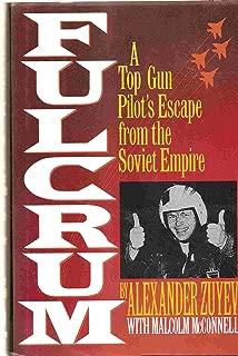 Fulcrum: A Top Gun Pilot's Escape from the Soviet Empire