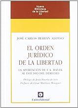 EL ORDEN JURÍDICO DE LA LIBERTAD: La aportación de F.A. Hayek al estudio del Derecho (Nueva Biblioteca de la Libertad)