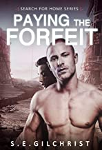 Paying the Forfeit - A Post-Apocalyptic Dystopian Romance (Search for Home Bk 1)