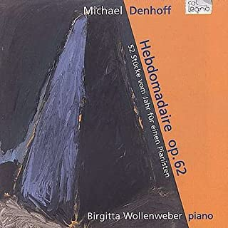 Michael Denhoff: Hebdomadaire, 52 pieces of the Year for one Pianist, Op.62