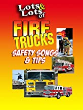 Lots & Lots of Fire Trucks - Safety Songs & Tips