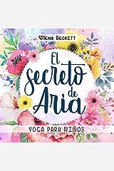 El Secreto de Aria: Cuento de Yoga con Posturas para Toda la Familia (Spanish Edition) Kindle Edition