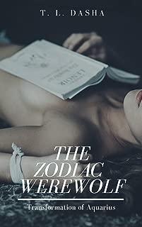 The Zodiac Werewolf: Transformation of Aquarius: A hot and steamy field trip (erotic, shape shifter, student/teacher college romance)