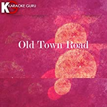 Old Town Road (Originally Performed by Lil Nas X feat. Billy Ray Cyrus) (Karaoke Version)