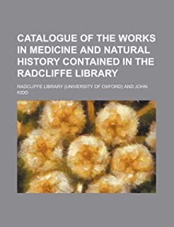 Catalogue of the Works in Medicine and Natural History Contained in the Radcliffe Library