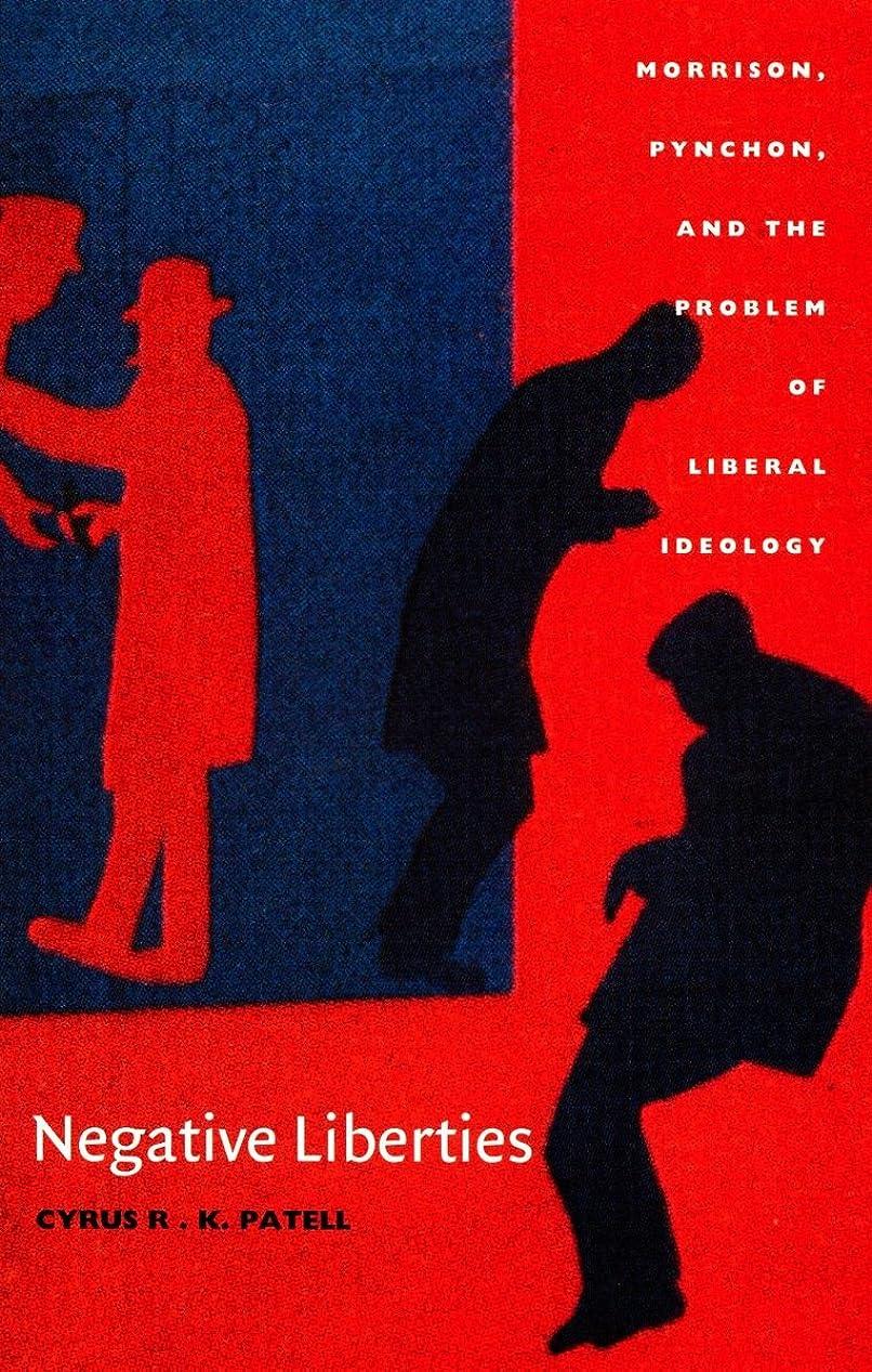 クリップ命題こするNegative Liberties: Morrison, Pynchon, and the Problem of Liberal Ideology (New Americanists) (English Edition)