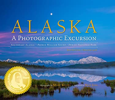 Alaska: A Photographic Excursion - 2nd Edition