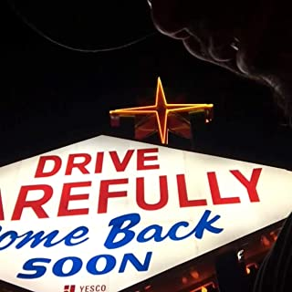 drive carefully come back soon