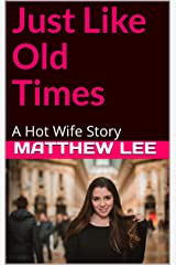 Just Like Old Times: A Hot Wife Story (English Edition) Format Kindle