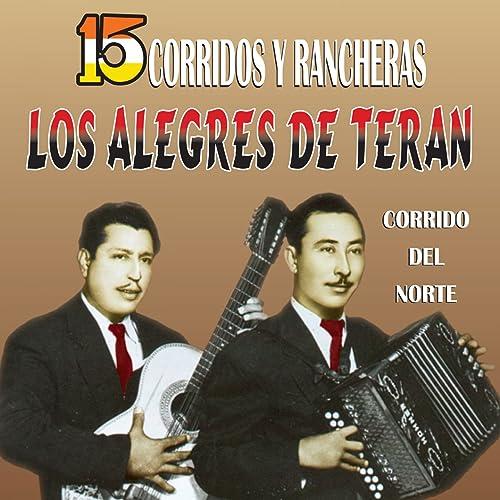 El Corrido Del Norte By Los Alegres De Terán On Amazon Music