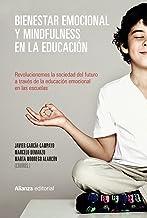 Bienestar emocional y Mindfulness en la educación (Alianza Ensayo) (Spanish Edition)