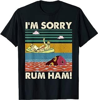 I'm Sorry Rum Ham Vintage T Shirt T-Shirt