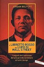 Permalink to Il libretto rosso del lupo di Wall Street. I segreti del successo dal più grande venditore di tutti i tempi PDF