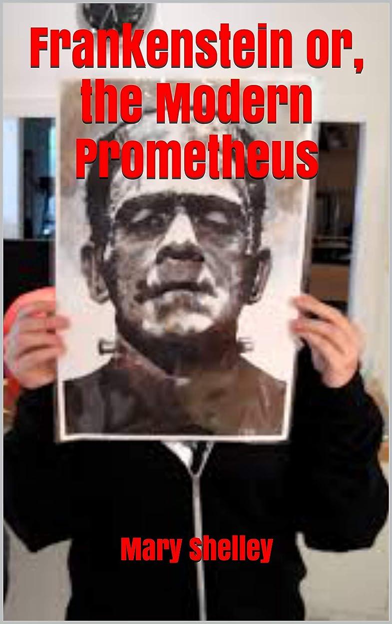 作り上げるホイール政治的Frankenstein or, the Modern Prometheus (English Edition)