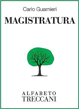Magistratura (Alfabeto Treccani)