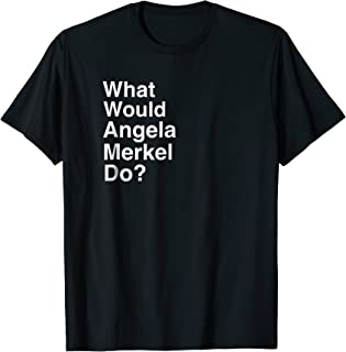 Funny Angela Merkel T-Shirt Chancellor of Germany Shirt