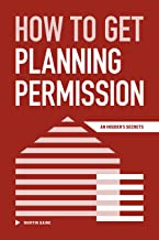 How to Get Planning Permission: An Insider's Secrets (English Edition)