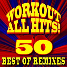 Workout 50 All Hits! Best of Remixes