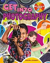 Get Into Photography (Get-Into-It Guides)