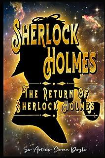 Sherlock Holmes # The Return of Sherlock Holmes: By Sir Arthur Conan Doyle Original Classic: Annotated Editor by Ablaze Bliss