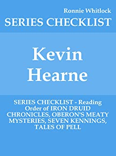 Kevin Hearne - SERIES CHECKLIST - Reading Order of IRON DRUID CHRONICLES, OBERON'S MEATY MYSTERIES, SEVEN KENNINGS, TALES OF PELL