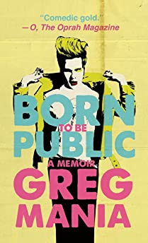 Born to Be Public by Greg Mania
