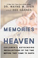 Memories of Heaven: Childrens Astounding Recollections of the Time Before They Came to Earth (English Edition) Format Kindle