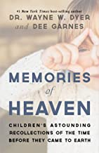 Memories of Heaven: Childrens Astounding Recollections of the Time Before They Came to Earth