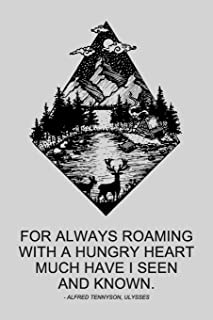 For Always Roaming With A Hungry Heart Much Have I Seen And Known. - Alfred Tennyson, Ulysses: (6x9 inches) College Ruled Notebook For Camping And ... and Forest Lake (120 pages) (Softcover)