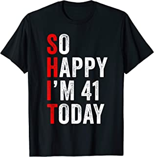 Funny 41st Birthday Joke Gifts 41 Year Old Party Him Her T-Shirt